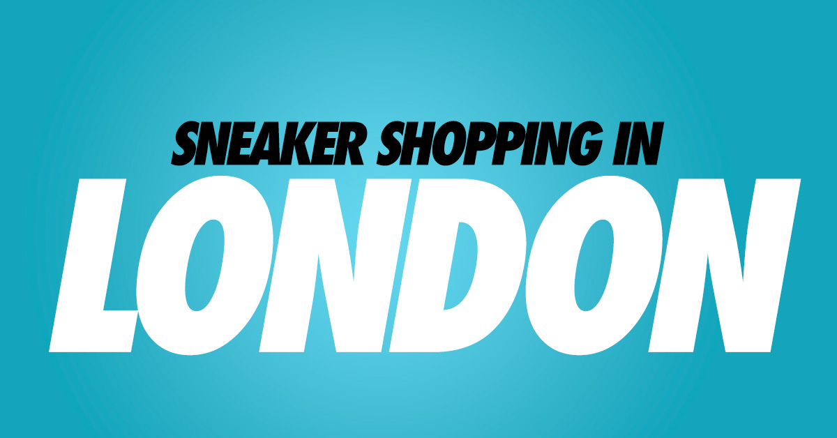 Sneaker Shopping in London