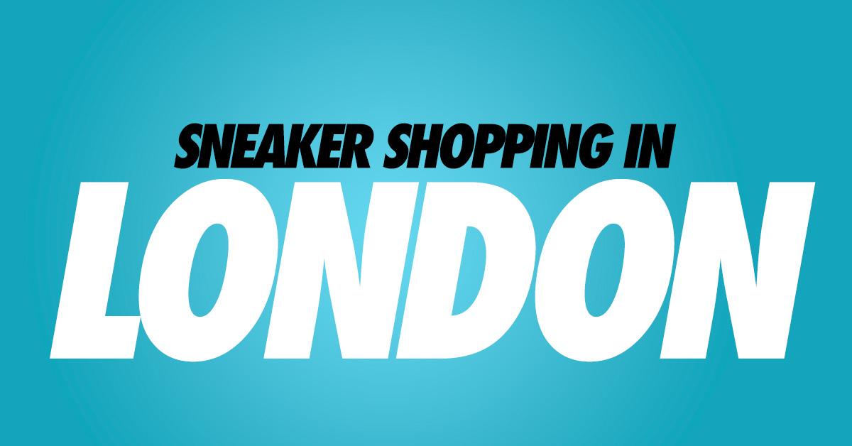 Sneaker Shopping in London